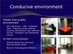 conducive environment