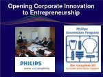 opening corporate innovation to entrepreneurship