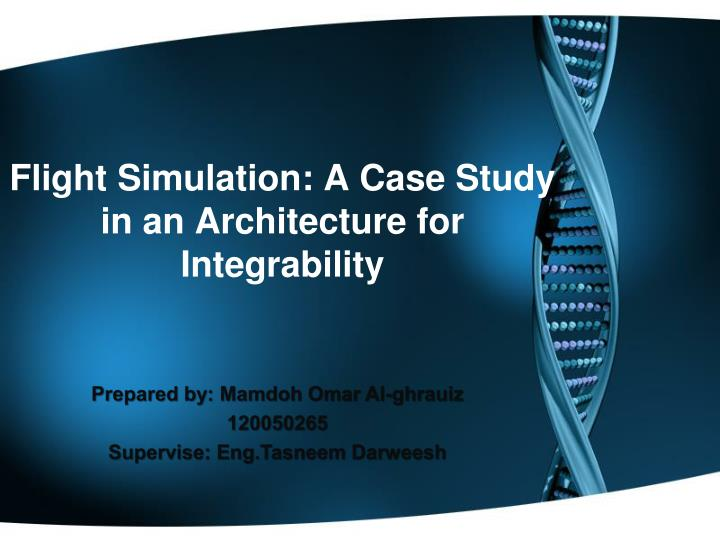 flight simulation a case study in an architecture for integrability n.