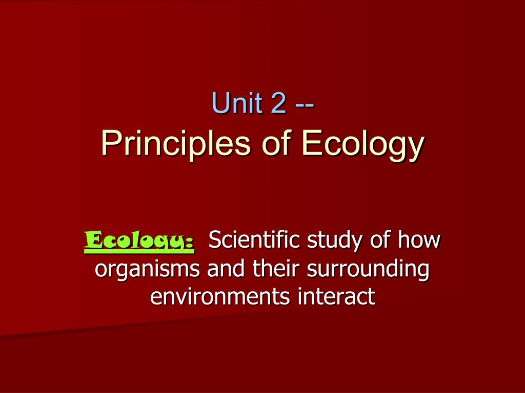 PPT - Unit 2 -- Principles of Ecology PowerPoint ...