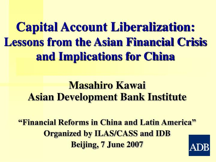 capital account liberalization lessons from the asian financial crisis and implications for china n.