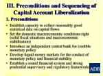 iii preconditions and sequencing of capital account liberalization
