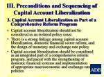 iii preconditions and sequencing of capital account liberalization2