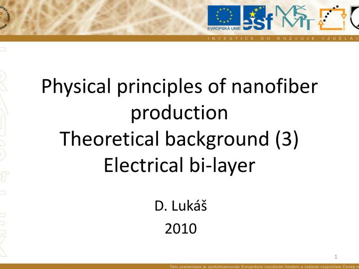physical principles of nanofiber production theoretical background 3 electrical bi layer n.