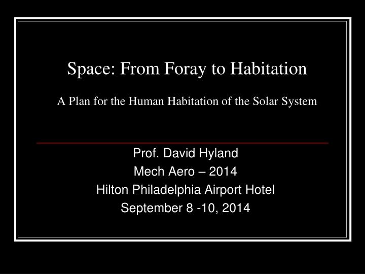 space from foray to habitation a plan for the human habitation of the solar system n.