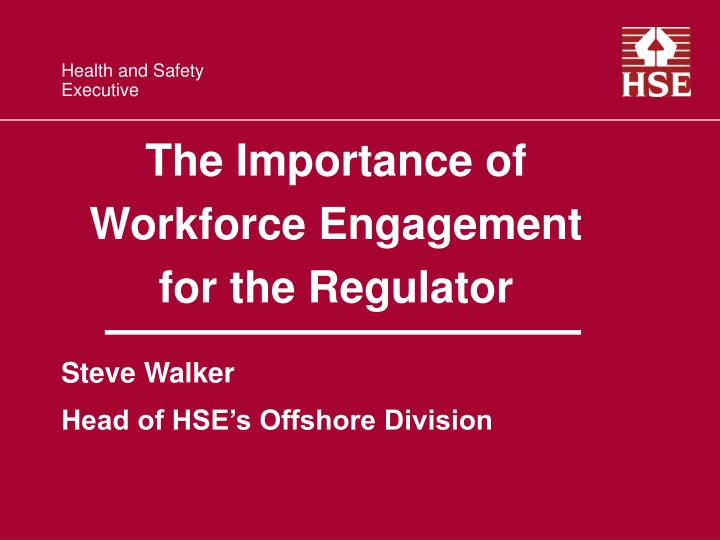the importance of workforce engagement for the regulator n.