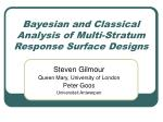 bayesian and classical analysis of multi stratum response surface designs