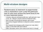 multi stratum designs