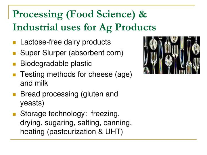 Processing (Food Science) & Industrial uses for Ag Products