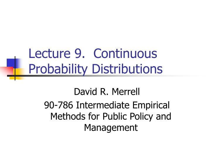 lecture 9 continuous probability distributions n.