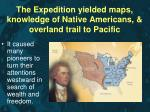 the expedition yielded maps knowledge of native americans overland trail to pacific