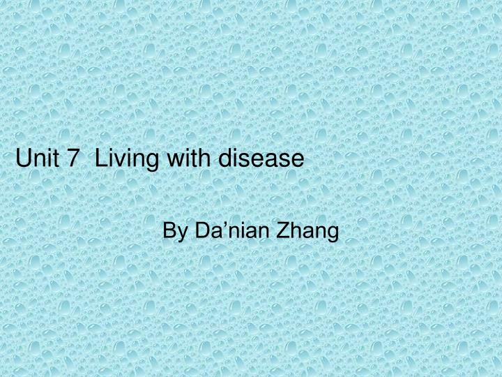 unit 7 living with disease n.