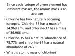 since each isotope of given element has different masses the atomic mass is an average