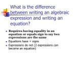 what is the difference between writing an algebraic expression and writing an equation