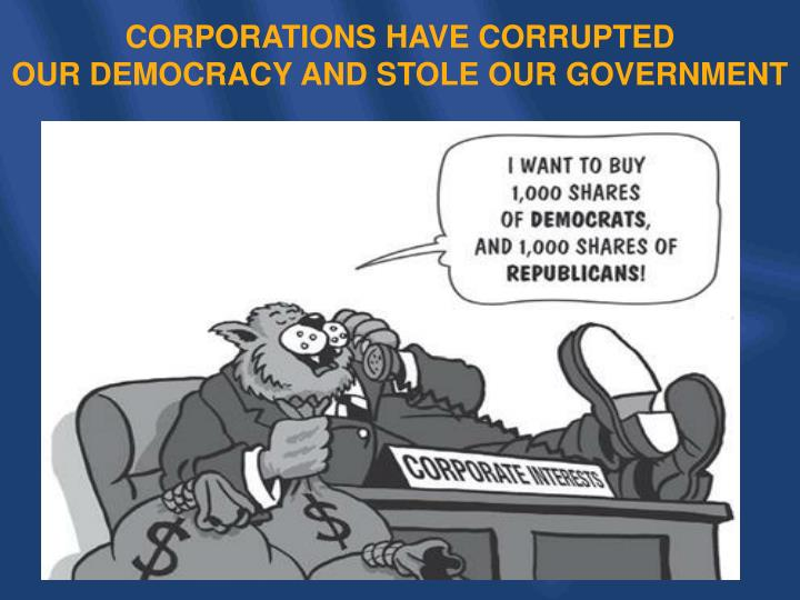 CORPORATIONS HAVE CORRUPTED