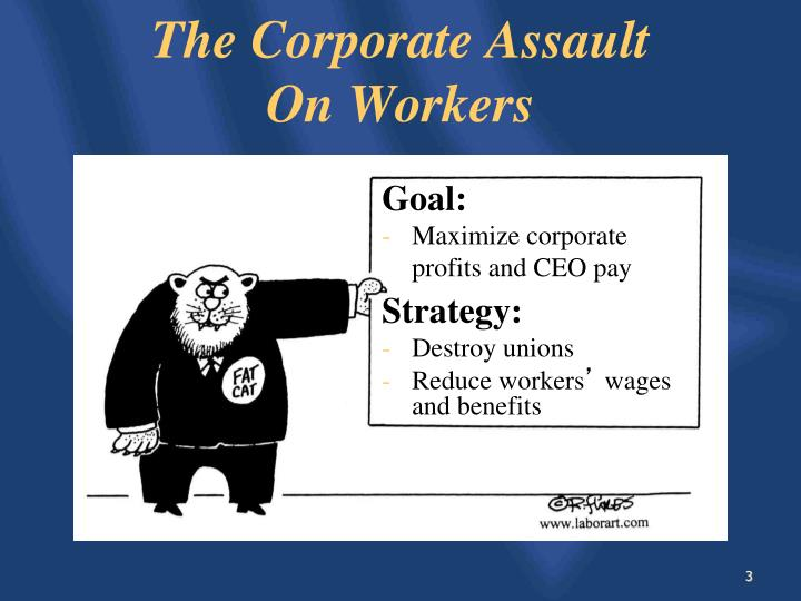 The corporate assault on workers