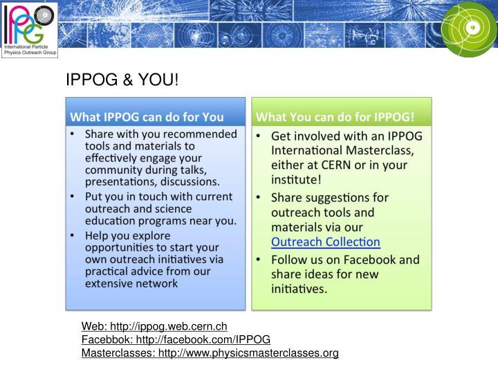 IPPOG & YOU!