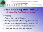 social marketing areas web 2 0 relationships first business second