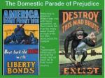 the domestic parade of prejudice