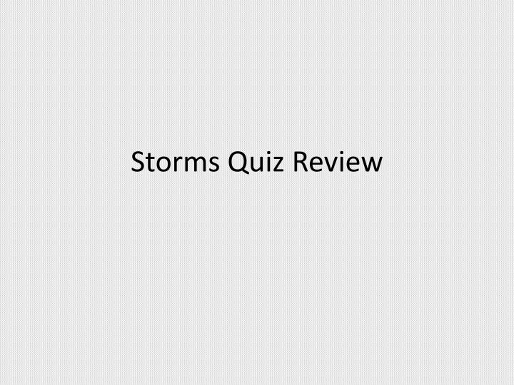 Storms quiz review