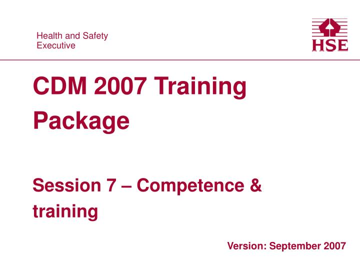 cdm 2007 training package session 7 competence training n.