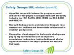 safety groups uk vision cont d