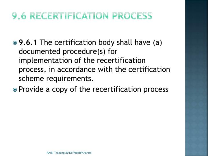 9.6 Recertification process