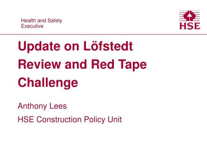 update on l fstedt review and red tape challenge n.