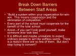 break down barriers between staff areas
