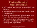 eliminate numerical goals and quotas