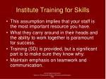 institute training for skills