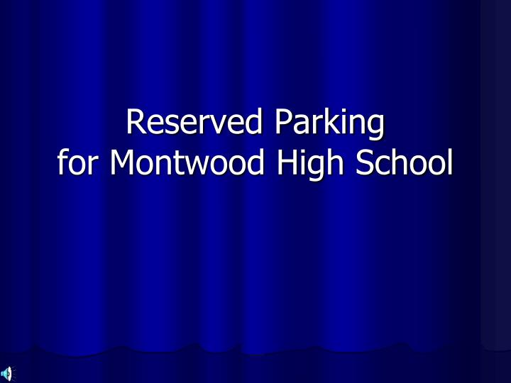 reserved parking for montwood high school n.