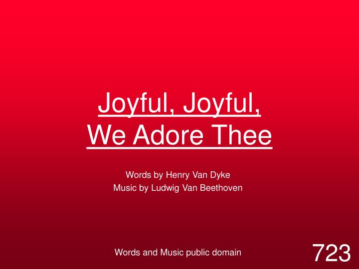 joyful joyful we adore thee n.