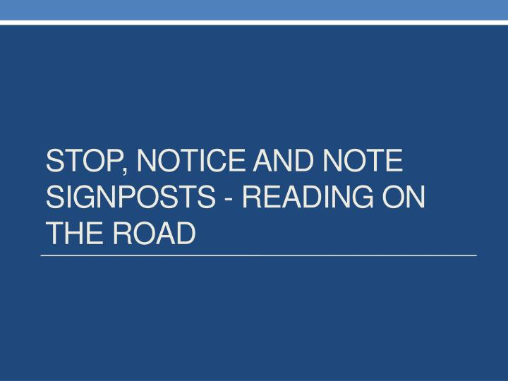 stop notice and note signposts reading on the road n.