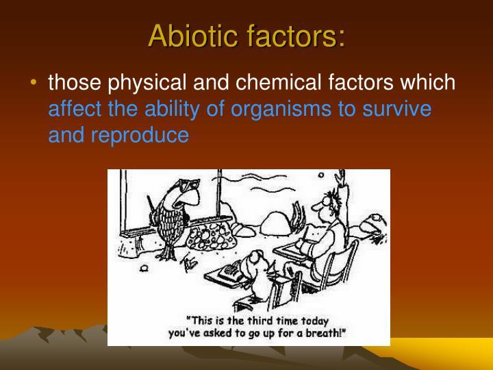 Abiotic factors:
