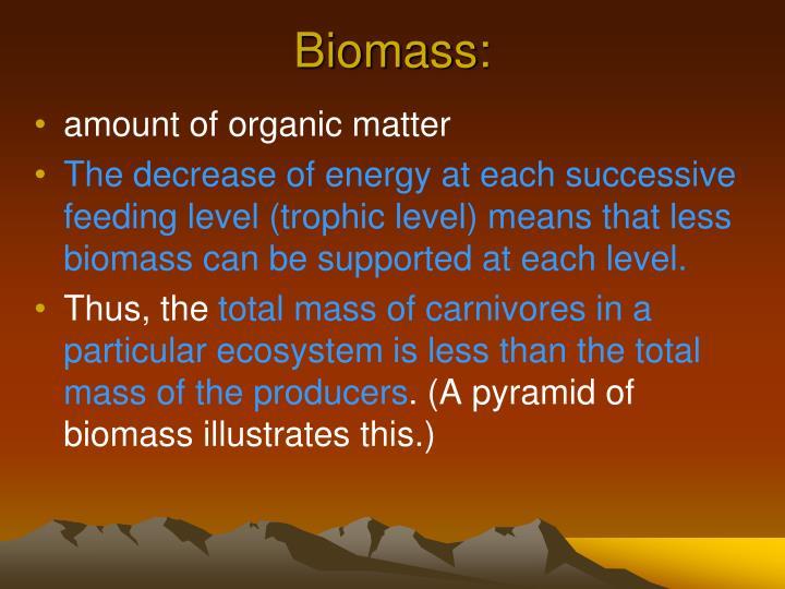 Biomass: