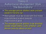 theory x authoritarian management style the assumptions