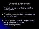 conduct experiment