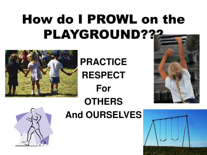 how do i prowl on the playground n.