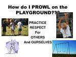 how do i prowl on the playground