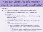 how can all of this information affect our water quality on earth2