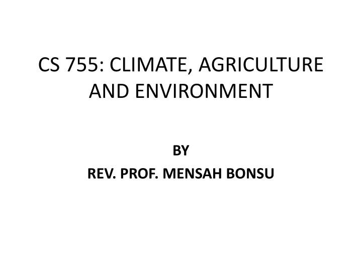 cs 755 climate agriculture and environment n.