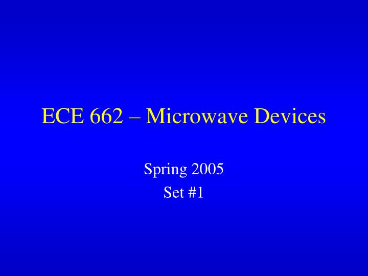ece 662 microwave devices n.