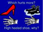which hurts more