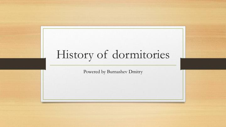 history of dormitories n.