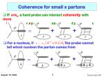 coherence for small x partons