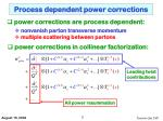 process dependent power corrections
