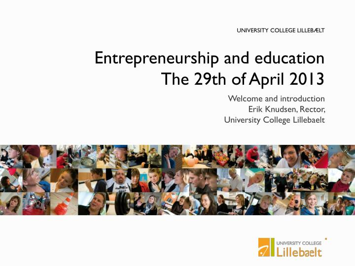 entrepreneurship and education the 29th of april 2013 n.