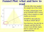 funnel plot what and how to read