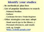identify your studies